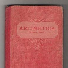 Libros antiguos: ARITMÉTICA PRIMER GRADO. EDIT. LUIS VIVES 1933. Lote 22344420