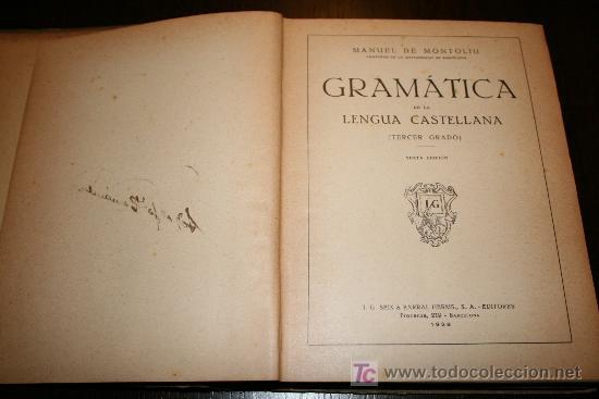 Libros antiguos: GRAMÁTICA CASTELLANA (TERCER GRADO) - MANUEL DE MONTOLIU - L.G SEIX & BARRAL EDITORES 1928 - Foto 3 - 26336526
