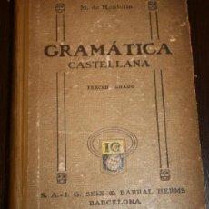 Libros antiguos: GRAMÁTICA CASTELLANA (TERCER GRADO) - MANUEL DE MONTOLIU - L.G SEIX & BARRAL EDITORES 1928. Lote 26336526