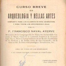 Libros antiguos: CURSO BREVE DE ARQUEOLOGIA Y BELLAS ARTES A-ESC-810. Lote 14204531