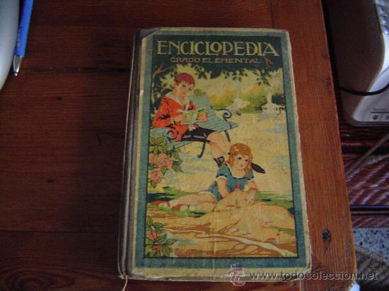 ANTIGUO LIBRO DE TEXTO ENCICLOPEDIA GRADO ELEMENTAL.. (Libros Antiguos, Raros y Curiosos - Libros de Texto y Escuela)