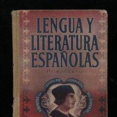 Libros antiguos: LENGUA ESPAÑOLA Y LITERATURA PRIMER CURSO.EDIT.LUIS VIVES 1952. Lote 23675277