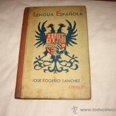Libros antiguos: LENGUA ESPAÑOLA POR JOSE ROGERIO SANCHEZ CURSO 3º 1ª EDICION LIBRERIA HERNANDO 1935. Lote 14848428