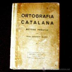 Libros antiguos: ORTOGRAFIA CATALANA. PRIMERA EDICION 1930. ROSA OBRADOR. ENVIO CERTIFICADO 6 €. Lote 26483992