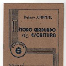Libros antiguos: METODO GRADUADO DE ESCRITURA POR EL PROFESOR S. ARNAL CUADERNO Nº 6.EDITORIAL RUIZ ROMERO. BARCELONA. Lote 15163812