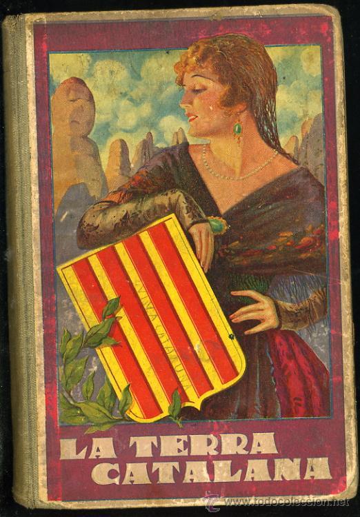 LA TERRA CATALANA (METODE COMPLET DE LECTURA CATALANA) ANTIGUO LIBRO DE ESCUELA. JOAQUIN PLA CARGOL (Libros Antiguos, Raros y Curiosos - Libros de Texto y Escuela)