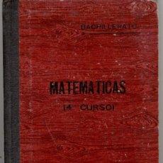 Libros antiguos: BACHILLERATO- MATEMATICAS - 4º CURSO - AÑO 1935 - A12. Lote 26947612