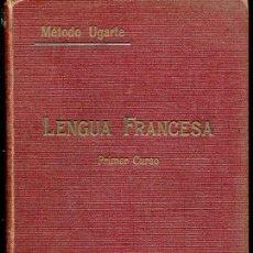 Libros antiguos: LENGUA FRANCESA. METODO UGARTE. PRIMER CURSO - 1933. Lote 16111849