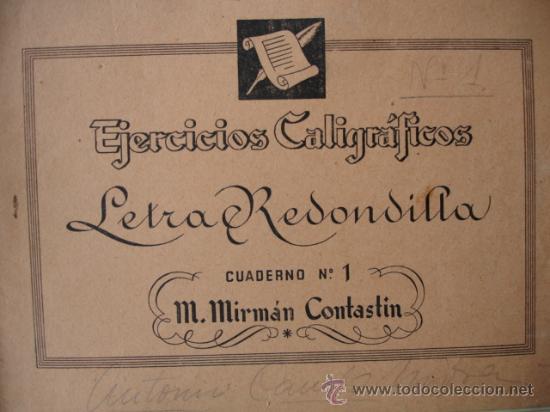 EJERCICIOS CALIGRAFIA LETRA REDONDILLA ,MIRMAN CONTASTIN.22X15.CUADERNOS 1.2.3 Y 4 (Libros Antiguos, Raros y Curiosos - Libros de Texto y Escuela)