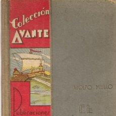 Libros antiguos: EL INVIERNO, CENTRO DE INTERES / A. MAILLO. COL. AVANTE. BCN : SALVATELLA, 1934. 1ªED.26X19CM. 73 P.. Lote 26969135