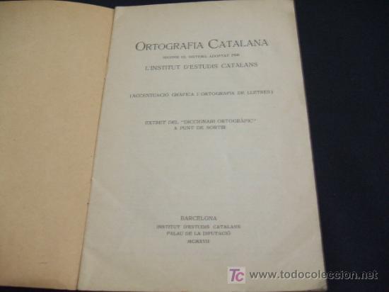 Libros antiguos: LIBRETO ORTOGRAFIA CATALANA AÑO 1.917 - SEGONS EL SISTEMA ADOPTAT PER LINSTITUT DESTUDIS CATALANS - Foto 2 - 23661966
