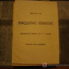 Libros antiguos: APUNTES DE MAQUINAS MARINAS, MECANICO NAVAL DE 2ª CLASE, VICENTE HITA RAMIREZ. Lote 16910529