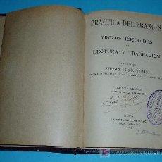 Libros antiguos: PRÁCTICA DEL FRANCES. TROZOS ESCOGIDOS DE LECTURA Y TRADUCCIÓN ( L03 ). Lote 26970778