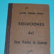 Libros antiguos: SOLUCIONES DEL CURSO PRÁCTICO DE COMERCIO. J. KÜHNEL PORTA. Lote 27086031