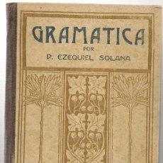 Libros antiguos: LENGUA CASTELLANA. GRAMÁTICA POR EZEQUIEL SOLANA . EDITORIAL MAGISTERIO ESPAÑOL , MADRID EN 1904. Lote 27563442