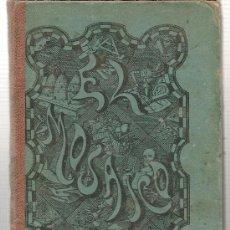 Libros antiguos: EL MOSAICO / BASTINOS Y PUIG / BARCELONA 1870, CARTONÉ Y LOMO DE TELA, 195 PAGS.. Lote 27563446