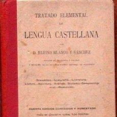 Livres anciens: TRATADO ELEMENTAL DE LENGUA CASTELLANA, RUFINO BLANCO Y SANCHEZ IMP DE LA REVISTA DE ARCHIVOS 1906. Lote 17691552