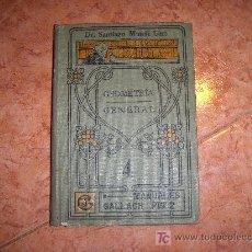 Libros antiguos: MANUALES-GALLACH; GEOMETRÍA GENERAL POR D. SANTIAGO MUNDI GIRÓ, DOCTOR EN CIENCIAS EXACTAS. Lote 19735437