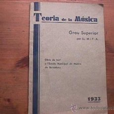 Libros antiguos: TEORIA DE LA MUSICA, GRAU SUPERIOR, ESCOLA MUNICIPAL DE MUSICA DE BARCELONA, 1933 (CASTELLANO). Lote 18608283