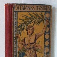 Libros antiguos: CATALANES ILUSTRES - AÑO 1905 - LIBRO ESCOLAR. Lote 26581125