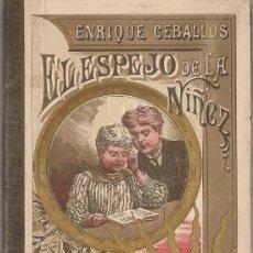 Libros antiguos: EL ESPEJO DE LA NIÑEZ. 1ª PARTE : NIÑOS / E. CEBALLOS. BCN : PALUZIE, 1903. 16X11CM. 105 P.. Lote 49488065