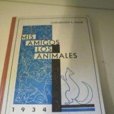 Libros antiguos: MIS AMIGOS LOS ANIMALES 1934. Lote 21910794