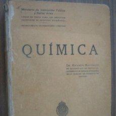 Libros antiguos: QUÍMICA. MONTEQUI, RICARDO. 1928. MINISTERIO DE INSTRUCCIÓN PÚBLICA Y BELLAS ARTES. Lote 19650050