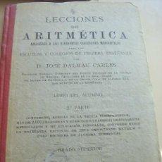 Libros antiguos: LECCIONES DE ARITMÉTICA APLICADAS A ... 2ª PARTE.. D. JOSÉ DALMAU CARLES. 46ª EDICIÓN, GERONA 1918, . Lote 26576463