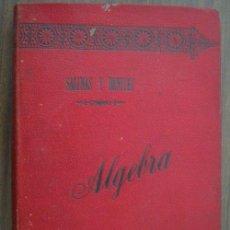 Libros antiguos: ÁLGEBRA (SEGUNDA PARTE). SALINAS Y ANGULO, IGNACIO Y BENÍTEZ Y PARODI, MANUEL. 1898. LIBRERÍA DE HE. Lote 19786896