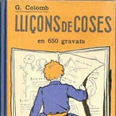 Libros antiguos: LLIÇONS DE COSES EN 650 GRAVATS ..PER G.COLOMB. 1933. ENSENYAMENT GRÀFIC. Lote 26187025