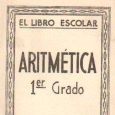 Libros antiguos: EL LIBRO ESCOLAR. ARITMETICA. PRIMER GRADO (A-ESC-956). Lote 20418499