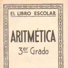 Libros antiguos: EL LIBRO ESCOLAR. ARITMETICA. TERCER GRADO (A-ESC-957). Lote 20418693