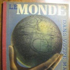 Libros antiguos: LE MONDE DANS VOTRE MAIN - ATLAS DU MONDE - 1936. Lote 20803974