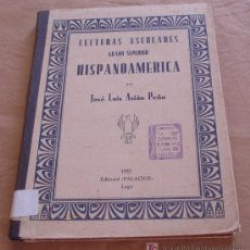 Libros antiguos: LECTURAS ESCOLARES GRADO SUPERIOR HISPANOAMERICA - JOSE LUIS ASIÁN PEÑA - 1932.. Lote 20954750