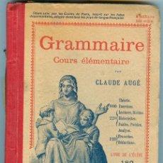 Libros antiguos: GRAMMAIRE . COURS ELEMENTAIRE PAR CLAUDE AUGÉ (1926). Lote 25615739