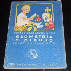 Libros antiguos: CURSOS GRADUADOS ORTIZ - GEOMETRÍA Y DIBUJO - GRADO PREPARATORIO - ED. SATURNINO CALLEJA - 1924. Lote 27404255