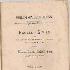 Libros antiguos: FAULES Y SIMILS.../ J. COLLELL. VIC : EST. R. ANGLADA, 1881. 15X11CM. 48 P.. Lote 26470839