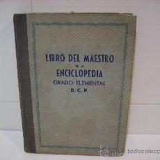 Libros antiguos: LIBRO DEL MAESTRO DE LA ENCICLOPEDIA GRADO ELEMENTAL. Lote 22569112