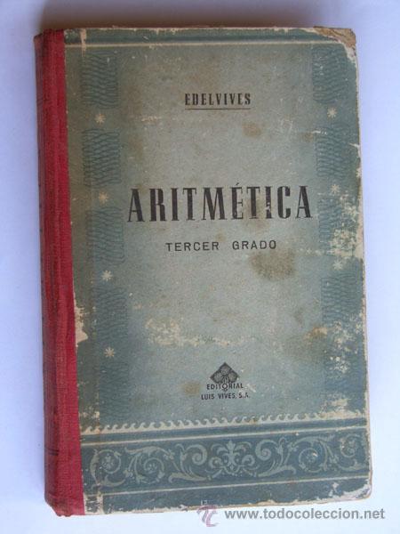 ARITMETICA / TERCER GRADO / ED. LUIS VIVES / ZARAGOZA (Libros Antiguos, Raros y Curiosos - Libros de Texto y Escuela)