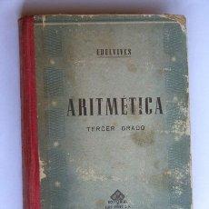 Libros antiguos: ARITMETICA / TERCER GRADO / ED. LUIS VIVES / ZARAGOZA. Lote 22409536