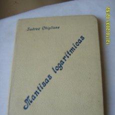 Libros antiguos: TABLAS DE MANTISAS LOGARÍTMICAS 1895. Lote 25078293