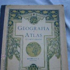 Libros antiguos: 1928. GEOGRAFIA Y ATLAS ESCOLAR FTD, CUARTO GRADO. Lote 23850879