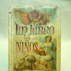 Libros antiguos: UNICO, MUY ANTIGUO LIBRO, CALLEJA, UN LIBRO PARA LOS NIÑOS, OBRA DE TEXTO, 1897. Lote 24598509