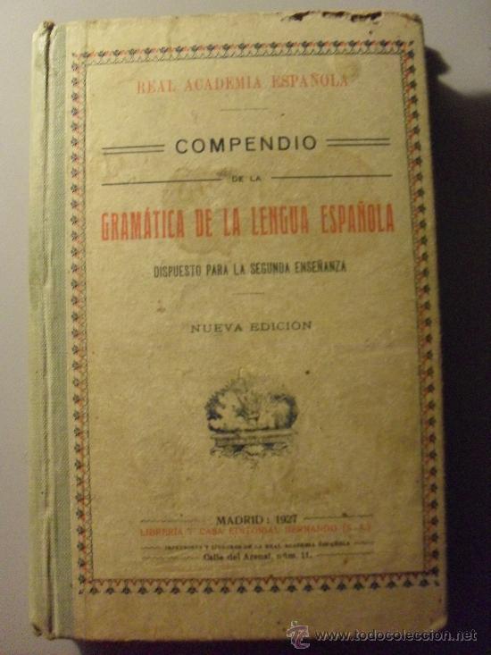 GRAMATICA DE LA LENGUA ESPAÑOLA AÑO 1.927 -NUMERADO 15738 (Libros Antiguos, Raros y Curiosos - Libros de Texto y Escuela)