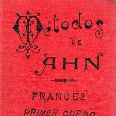 Libros antiguos: METODOS DE AHN-PRIMER CURSO DE FRANCES-ED.BAILLY BAILLIERE- 1930S. Lote 24952569