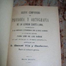 Libros antiguos: BREVE COMPENDIO DE PROSÓDIA Y ORTOGRAFÍA DE LA LENGUA CASTELLANA-1907-LIBRERÍA DE MONTSERRAT-BAR.. Lote 25119532