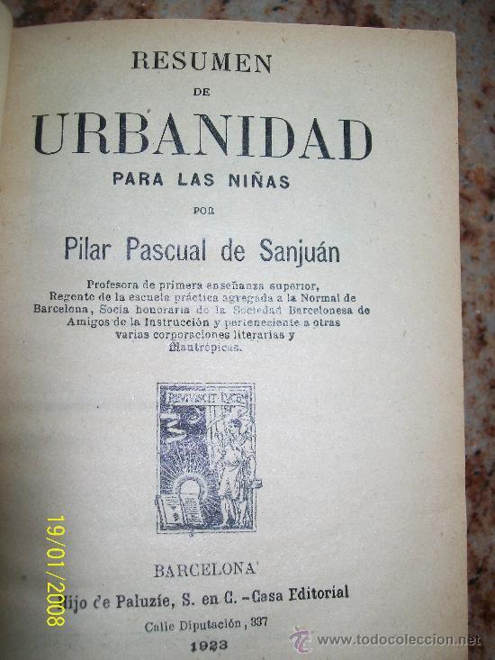 RESUMEN DE URBANIDAD PARA LAS NIÑAS-PILAR PASCUAL DE SANJUÁN-1923-HIJO DE PALUZÍE,S. EN C.CASA EDIT. (Libros Antiguos, Raros y Curiosos - Libros de Texto y Escuela)