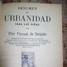 Libros antiguos: RESUMEN DE URBANIDAD PARA LAS NIÑAS-PILAR PASCUAL DE SANJUÁN-1923-HIJO DE PALUZÍE,S. EN C.CASA EDIT.. Lote 25119761