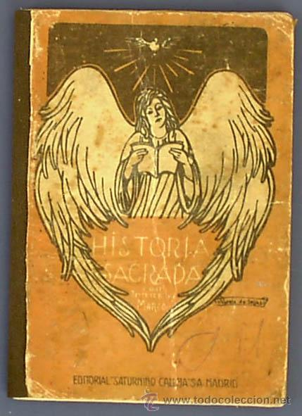 HISTORIA SAGRADA POR MARIANO TORRE Y MARCO. EDITORIAL SATURNINO CALLEJA. MADRID, SIN FECHA. (Libros Antiguos, Raros y Curiosos - Libros de Texto y Escuela)