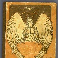 Libros antiguos: HISTORIA SAGRADA POR MARIANO TORRE Y MARCO. EDITORIAL SATURNINO CALLEJA. MADRID, SIN FECHA.. Lote 25393434